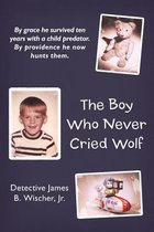 The Boy Who Never Cried Wolf