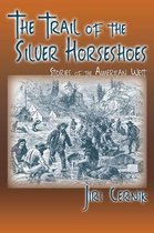 The Trail of the Silver Horseshoes