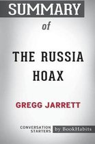 Summary of The Russia Hoax by Gregg Jarrett