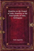 Homilies on the Gospel of John; Homilies on the First Epistle of John; Soliloquies