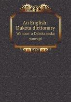 An English-Dakota Dictionary Waṡicun ḳa Dakota Ieska Wowapi