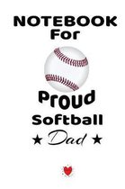 Notebook For Proud Softball Dad