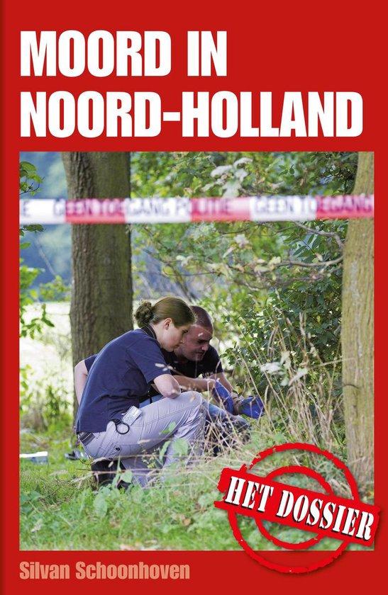 Moord in Noord-Holland - Silvan Schoonhoven  