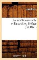 La Soci t Mourante Et l'Anarchie . Pr face ( d.1893)