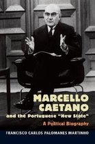 Boek cover Marcello Caetano and the Portuguese New State van Francisco Martinho