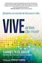 Vive Antes de Morir / Live Before You Die