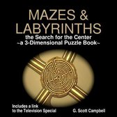 Mazes & Labyrinths - the Search for the Center ~ a 3-Dimensional Puzzle Book ~