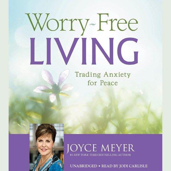 Worry-Free Living - Joyce Meyer | Readingchampions.org.uk