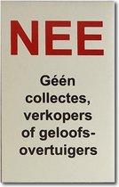 NEE Geen Collectes, Verkopers of Geloofsovertuigers sticker aluminium bordje - Formaat 80 mm x 50 mm x 1 mm -Bevestiging 3M plakstrip - Promessa-Design.