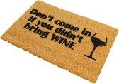 CKB - Deurmat - Kom niet binnen zonder wijn - Grappige Kokosmat - 60 x 40 - Bruin