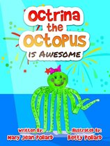 Octrina the Octopus is Awesome