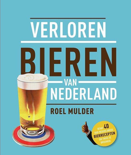 Boek cover Verloren bieren van Nederland van Roel Mulder (Hardcover)