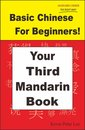 Basic Chinese For Beginners! Your Third Mandarin Book