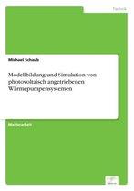 Modellbildung und Simulation von photovoltaisch angetriebenen Warmepumpensystemen