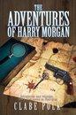 The Adventures of Harry Morgan, Volume 1