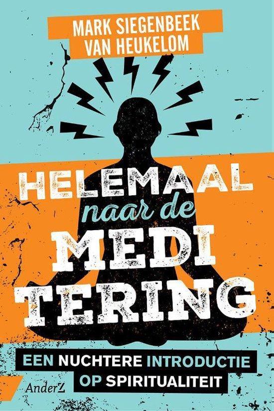 Helemaal naar de meditering - Mark Siegenbeek van Heukelom | Fthsonline.com