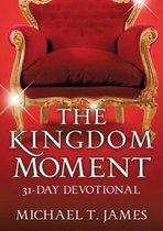 The Kingdom Moment