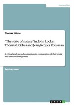 The state of nature in John Locke, Thomas Hobbes and Jean-Jacques Rousseau