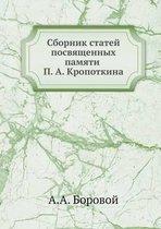 Sbornik Statej Posvyaschennyh Pamyati P. A. Kropotkina