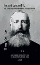 Koning Leopold II, van constitutioneel monarch tot roofridder
