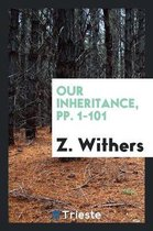 Our Inheritance, Pp. 1-101