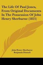 The Life Of Paul Jones, From Original Documents In The Possession Of John Henry Sherburne (1825)