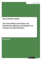 Das Frauenbild in Deutschen Und Beninischen M rchen Am Beispiel Von Grimms Und Maxi-M rchen