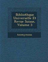 Biblioth Que Universelle Et Revue Suisse, Volume 3