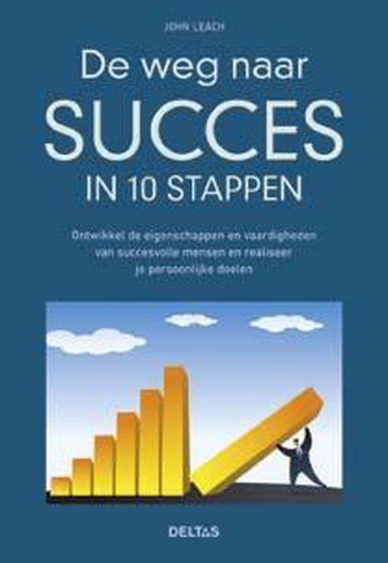 De weg naar succes in 10 stappen - John Leach |