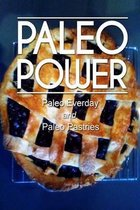Paleo Power - Paleo Everyday and Paleo Pastries