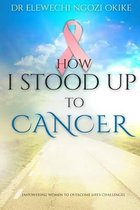 How I stood Up to Cancer