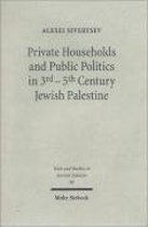 Private Households and Public Politics in 3rd-5th Century Jewish Palestine