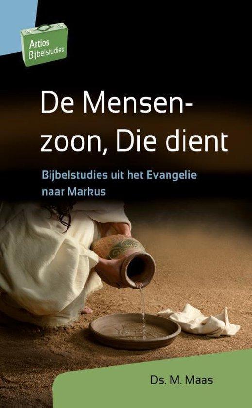 Artios Bijbelstudies - De Mensenzoon, Die dient - M. Maas |