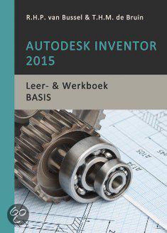 Autodesk inventor 2015 basis - R.H.P. van Bussel |