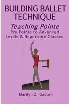 Building Ballet Technique, Teaching Pointe