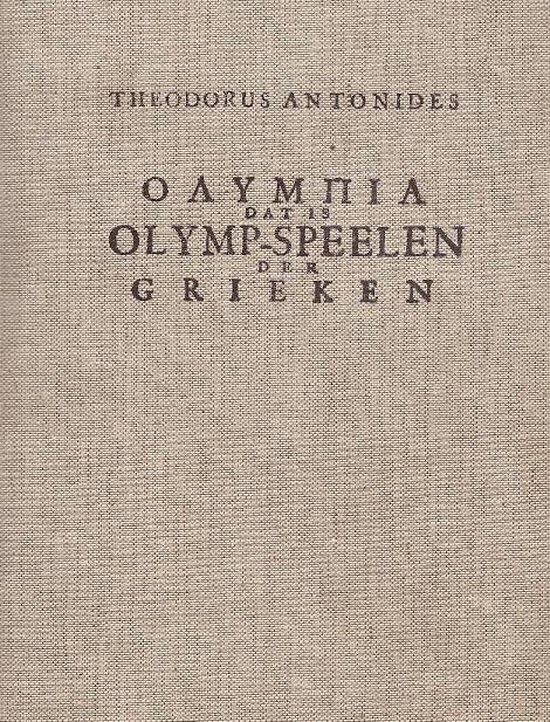 Olympia dat is Olymp-Speelen der Grieken, enz - Theodorus Antonides |