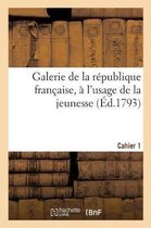 Galerie de la republique francaise, a l'usage de la jeunesse. Cahier 1