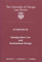 Boek cover University of Chicago Law Review: Symposium - Immigration Law and Institutional Design: Volume 80, Number 1 - Winter 2013 van University Of Chicago Law Review