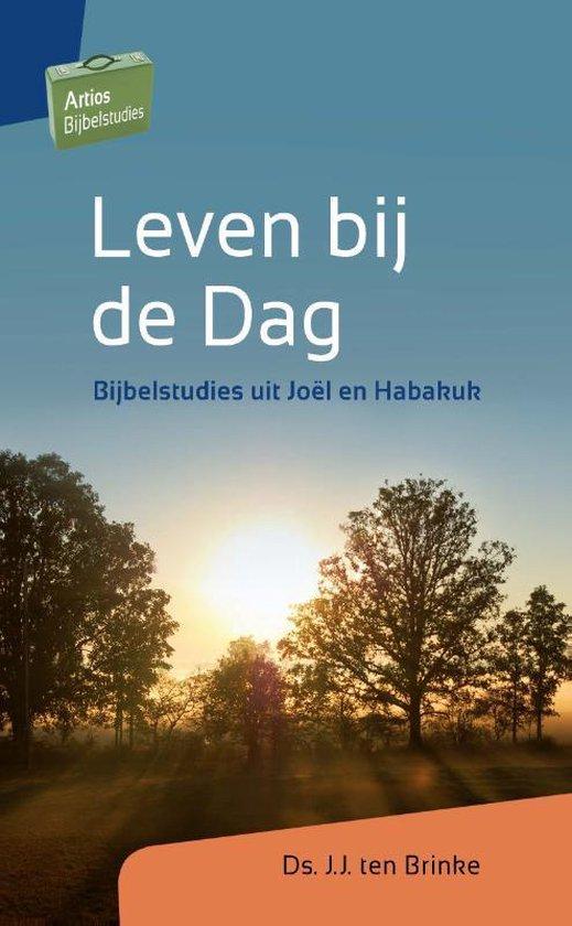 Artios Bijbelstudies - Leven bij de dag - J.J. Ten Brinke |