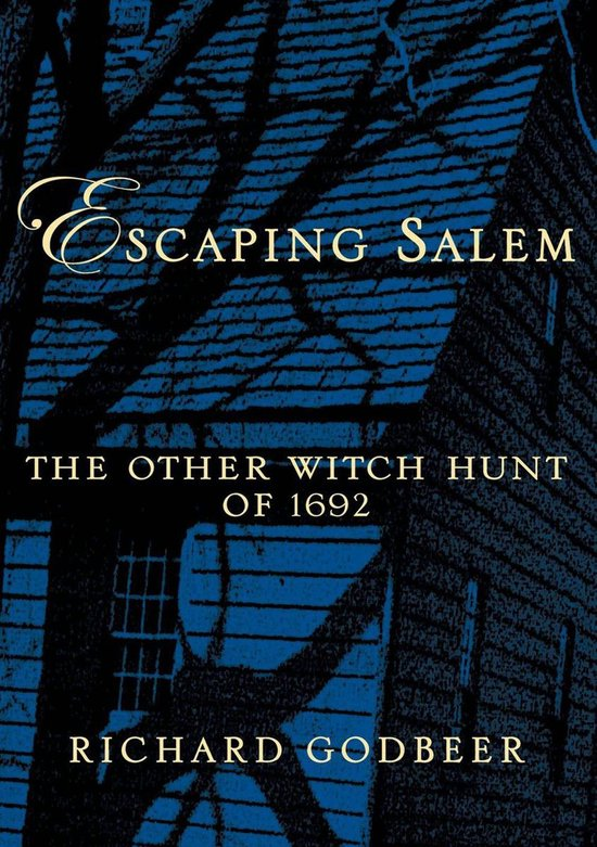 Boek cover Escaping Salem:The Other Witch Hunt of 1692 van Richard Godbeer (Onbekend)