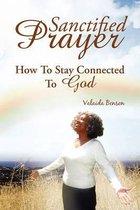Sanctified Prayer