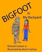 Bigfoot in My Backyard