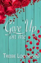 Give Up on Me