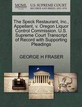 The Speck Restaurant, Inc., Appellant, V. Oregon Liquor Control Commission. U.S. Supreme Court Transcript of Record with Supporting Pleadings
