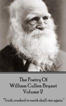 The Poetry of William Cullen Bryant - Volume 2 - The Later Poems