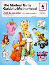 The Modern Girl's Guide to Motherhood