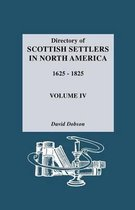 Directory of Scottish Settlers in North America, 1625-1825. Volume IV