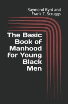 The Basic Book of Manhood for Young Black Men