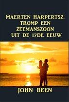 MAERTEN HARPERTSZ. TROMP EEN ZEEMANSZOON UIT DE 17DE EEUW