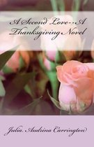A Second Love--A Thanksgiving Novel